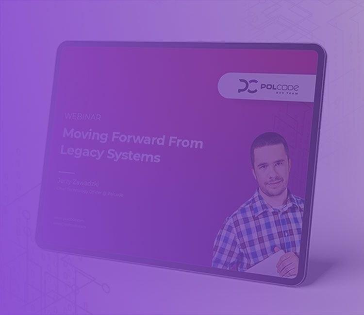 moving forward from legacy systems webinar